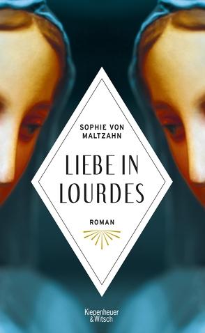 Liebe in Lourdes von von Maltzahn,  Sophie