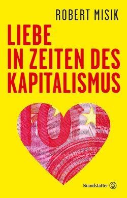 Liebe in Zeiten des Kapitalismus von Misik,  Robert