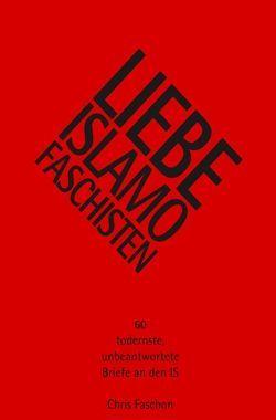 Liebe Islamofaschisten von Faschon,  Chris
