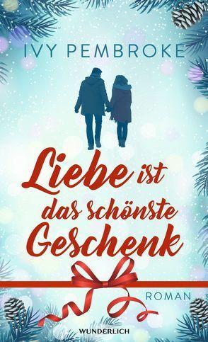 Liebe ist das schönste Geschenk von Längsfeld,  Sabine, Pembroke,  Ivy