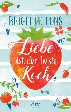 Liebe ist der beste Koch von Pons,  Brigitte