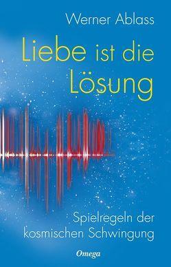 Liebe ist die Lösung von Ablass,  Werner