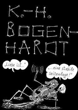 LIEBE IST… EINE STABILE SEITENLAGE von Bogenhardt,  Karl-Heinz