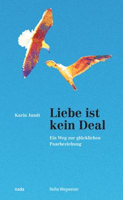 Liebe ist kein Deal von Jundt,  Karin