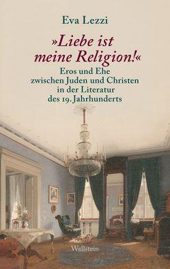 """""""Liebe ist meine Religion!"""" von Lezzi,  Eva"""