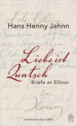 Liebe ist Quatsch von Bürger,  Jan, Hiemer,  Sandra, Jahnn,  Hans Henny