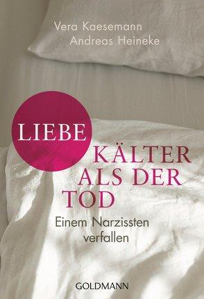 Liebe – kälter als der Tod von Heineke,  Andreas, Kaesemann,  Vera