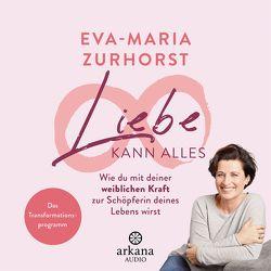 Liebe kann alles von Zurhorst,  Eva-Maria