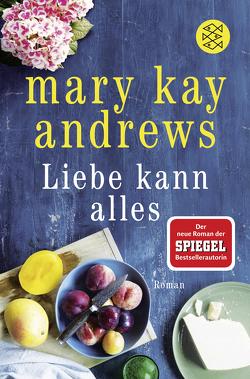 Liebe kann alles von Andrews,  Mary Kay, Fischer,  Andrea