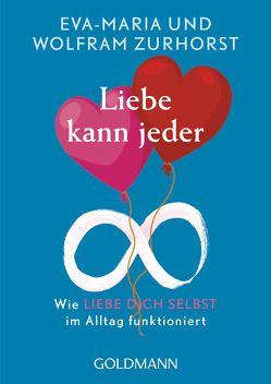 Liebe kann jeder von Zurhorst,  Eva-Maria, Zurhorst,  Wolfram