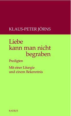 Liebe kann man nicht begraben von Jörns,  Klaus Peter