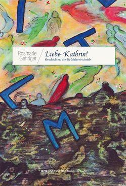 Liebe Kathrin! von Gehriger,  Rosmarie