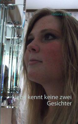 Liebe kennt keine zwei Gesichter von Lemp,  Helena