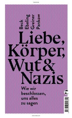 Liebe, Körper, Wut & Nazis von Beck,  Jennifer, Ebeling,  Fabian, Greiner,  Steffen, Pankow,  Mads