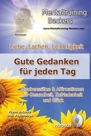 Liebe, Lachen, Leichtigkeit – Gute Gedanken für jeden Tag (MP3-Download) von Beckers,  Frank