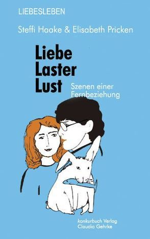 Liebe, Laster, Lust von Haake,  Steffi, Pricken,  Elisabeth