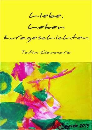 Liebe, Leben, Kurzgeschichten von Giannaro,  Tatin