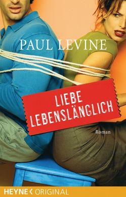 Liebe Lebenslänglich von Levine,  Paul, Pilz,  Usch