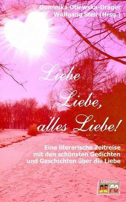 Liebe Liebe, alles Liebe! von Otlewska-Dräger,  Dominika, Stell,  Wolfgang