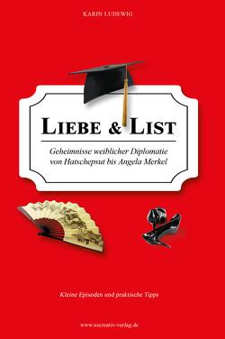 Liebe & List von Ludewig,  Karin