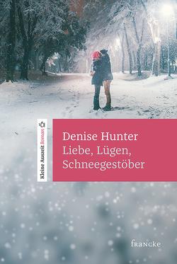Liebe, Lügen, Schneegestöber von Hunter,  Denise, Süslack,  Susanna