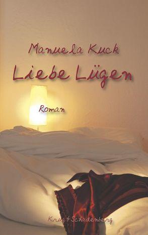 Liebe Lügen von Kuck,  Manuela