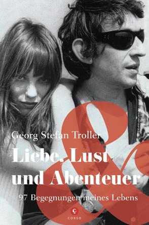 Liebe, Lust und Abenteuer von Troller,  Georg Stefan