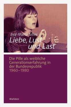 Liebe, Lust und Last von Silies,  Eva-Maria