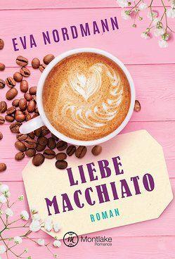 Liebe Macchiato von Nordmann,  Eva