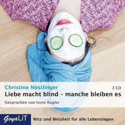 Liebe macht blind –  manche bleiben es von Nöstlinger,  Christine, Nüsse,  Barbara