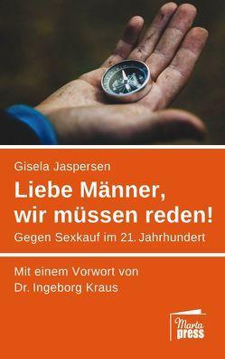 Liebe Männer, wir müssen reden! von Jaspersen,  Gisela, Kraus,  Ingeborg