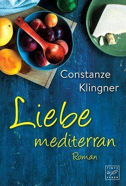Liebe mediterran von Klingner,  Constanze