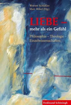 LIEBE – mehr als ein Gefühl von Röbel,  Marc, Schüßler,  Werner