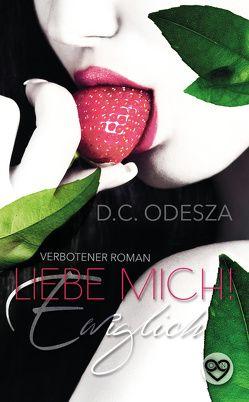 Liebe Mich! – Ewiglich von Odesza,  D. C.