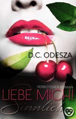 Liebe Mich! – Sinnlich von Odesza,  D. C.