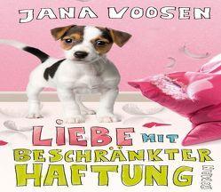 Liebe mit beschränkter Haftung von Voosen,  Jana