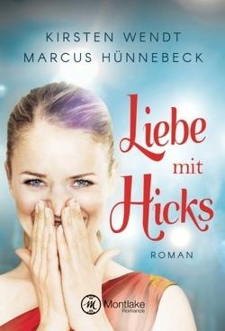 Liebe mit Hicks von Hünnebeck,  Marcus, Wendt,  Kirsten