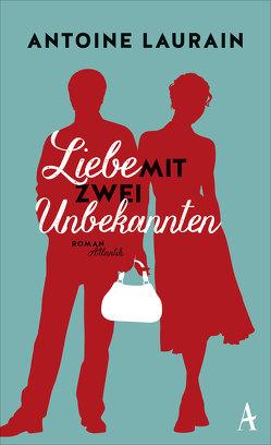 Liebe mit zwei Unbekannten von Kalscheuer,  Claudia, Laurain,  Antoine