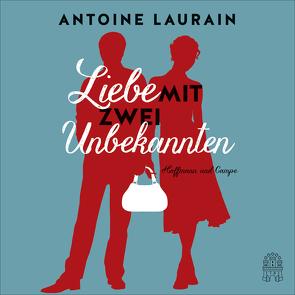 Liebe mit zwei Unbekannten von Kalscheuer,  Claudia, Kleinpaß,  Floriane, Laurain,  Antoine