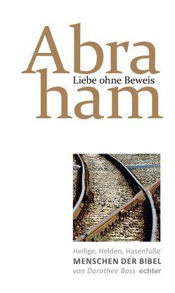 Liebe ohne Beweis: Abraham von Boss,  Dorothee