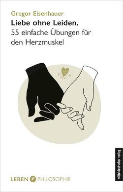 Liebe ohne Leiden von Eisenhauer,  Gregor