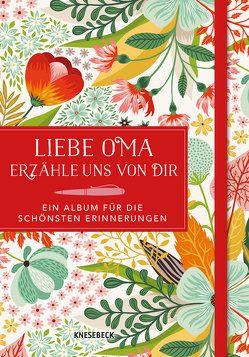 Liebe Oma, erzähle uns von dir – ein Album für die schönsten Erinnerungen von Dolby,  Karen, Schnappinger,  Christine