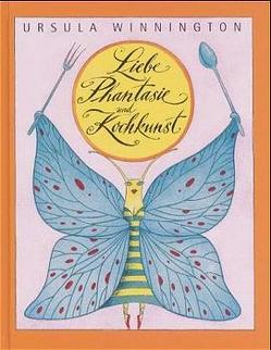 Liebe, Phantasie und Kochkunst von Winnington,  Ursula
