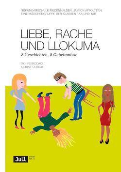 Liebe, Rache und Llokuma von Ulrich,  Ulrike