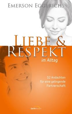 Liebe & Respekt im Alltag von Becker,  Ulrike, Eggerichs,  Emerson