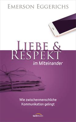 Liebe & Respekt im Miteinander von Becker,  Ulrike, Eggerichs,  Emerson