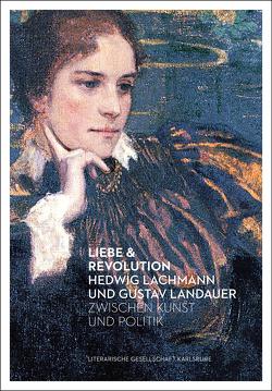 Liebe & Revolution von Schmidt-Bergmann,  Hansgeorg