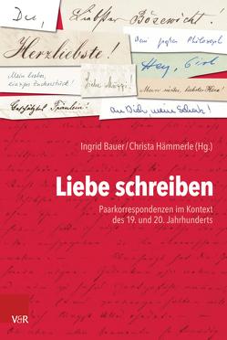 Liebe schreiben von Asen,  Barbara, Bauer,  Ingrid, Hämmerle,  Christa, Rebhan-Glück,  Ines, Semanek,  Brigitte, Verheyen,  Nina