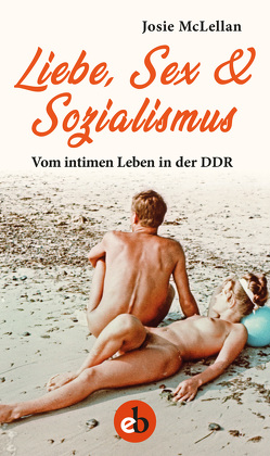 Liebe, Sex & Sozialismus von McLellan,  Josie