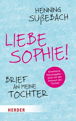Liebe Sophie! von Sußebach,  Henning, Sußebach,  Marie